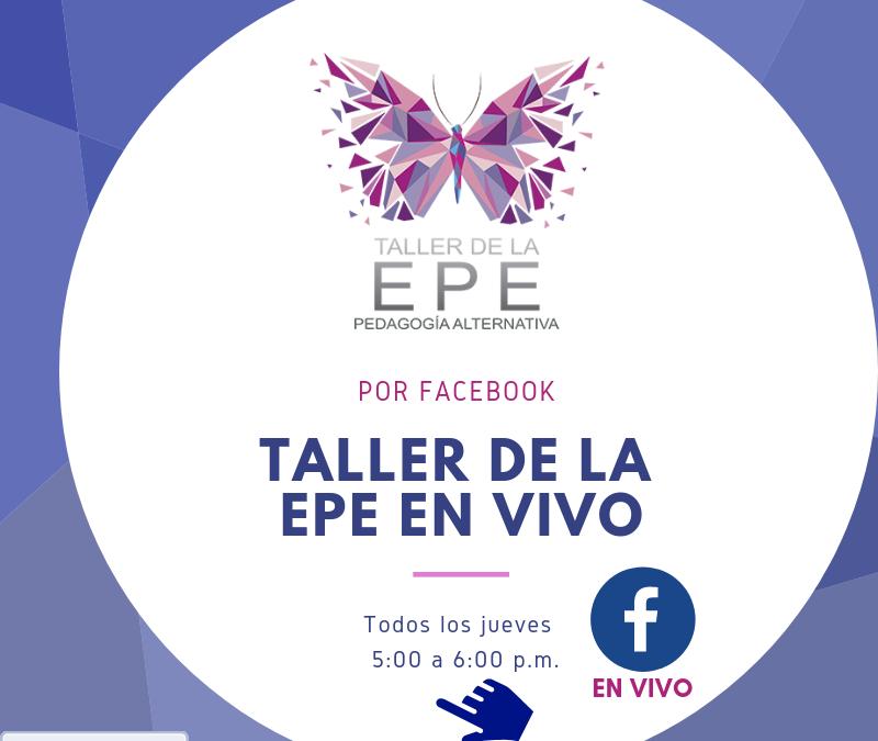 Regresa El Taller de la EPE en Vivo