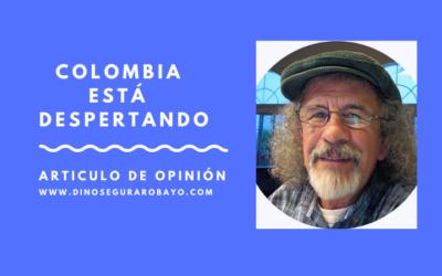 COLOMBIA ESTÁ DESPERTANDO