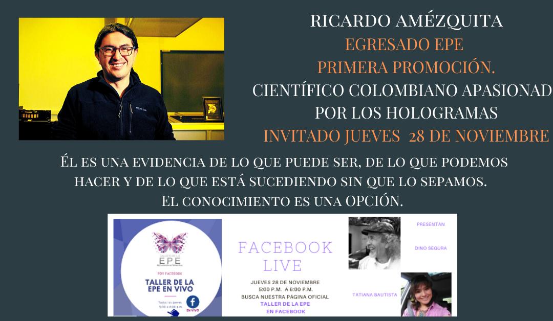 Taller de la EPE en Vivo Ricardo Amézquita Egresado EPE y científico colombiano.