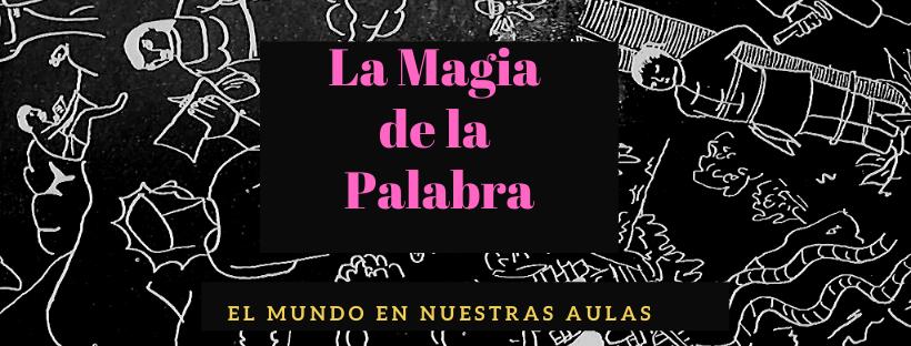 La Magia de la Palabra. Cuentos por entrega. Compiladores Gildardo Moreno y José D. Carreño