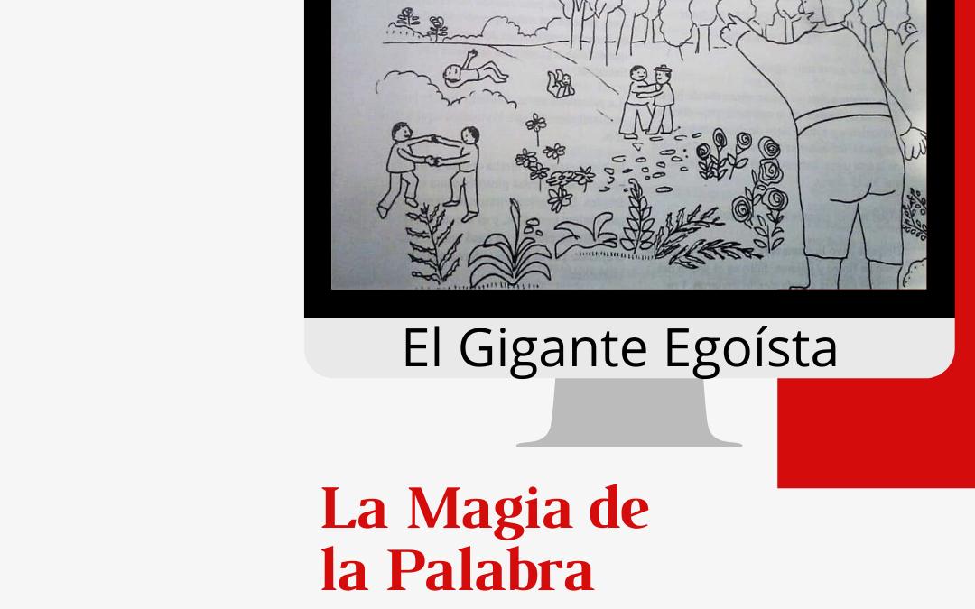 Cuento El Gigante Egoísta. Libro por entregas La Magia de la Palabra. Gildardo Moreno y José D. Carreño