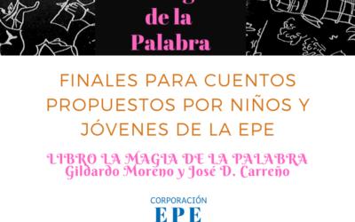 Finales para los cuentos del libro La Magia de la Palabra propuestos por niños y jóvenes de la EPE