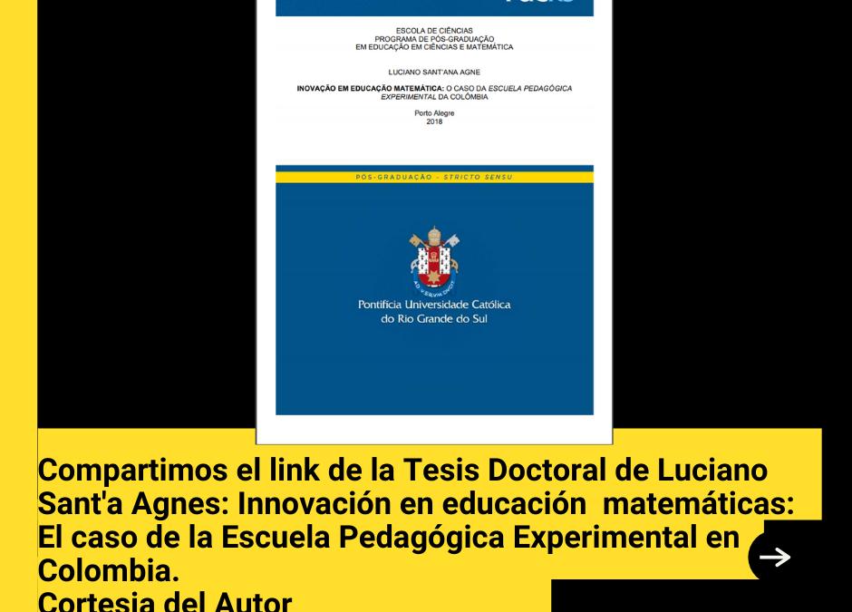 Link de la tesis doctoral: Innovación en educación matemáticas:  El caso de la Escuela Pedagógica Experimental en Colombia.