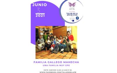 LA FAMILIA GALLEGO MAHECHA. UNA FAMILIA MUY EPE. TALLER DE LA EPE EN VIVO